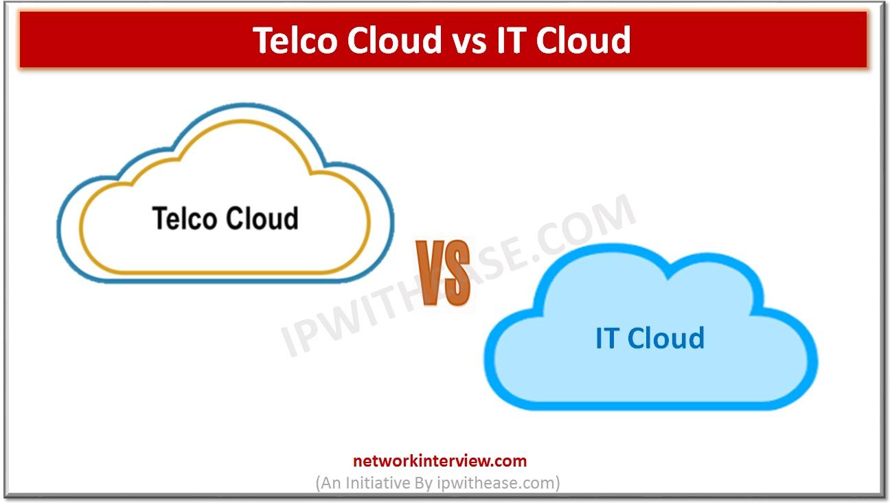 Telco Cloud vs IT Cloud