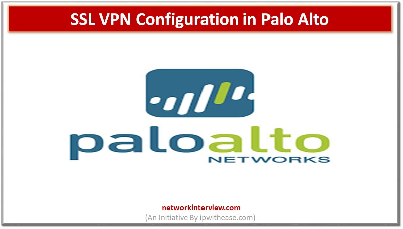 ssl vpn configuration palo alto