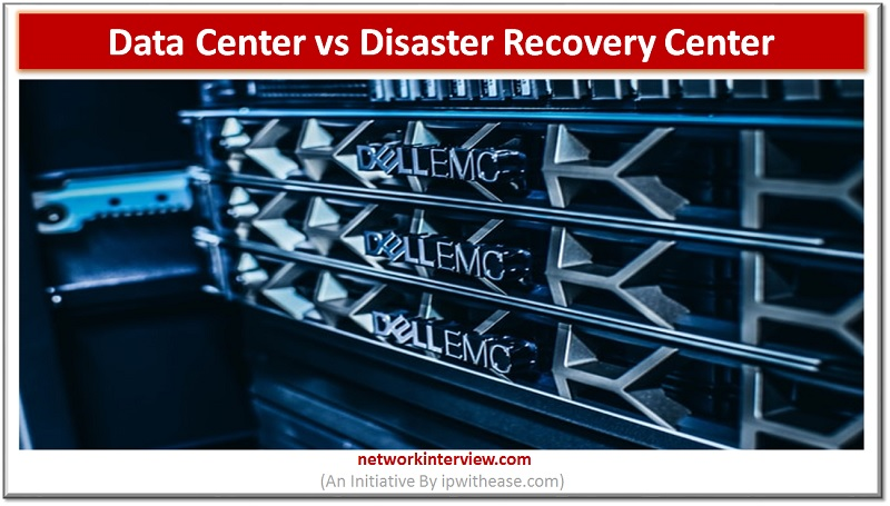 Data Center vs Disaster Recovery Center