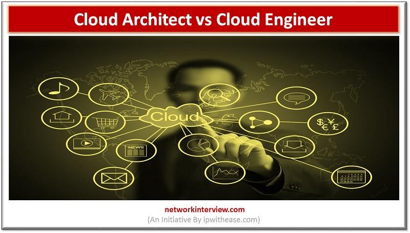 cloud architect vs cloud engineer
