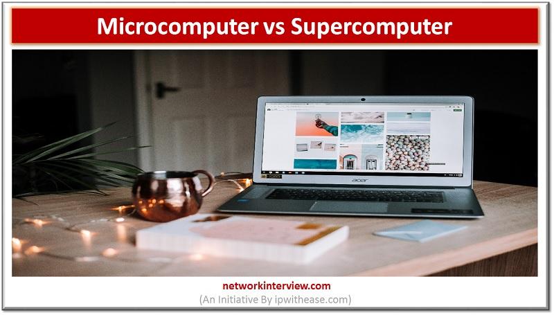 microcomputer vs supercomputer