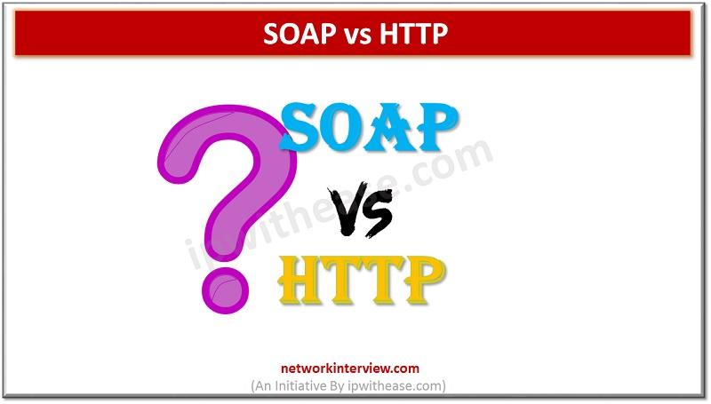 SOAP VS HTTP