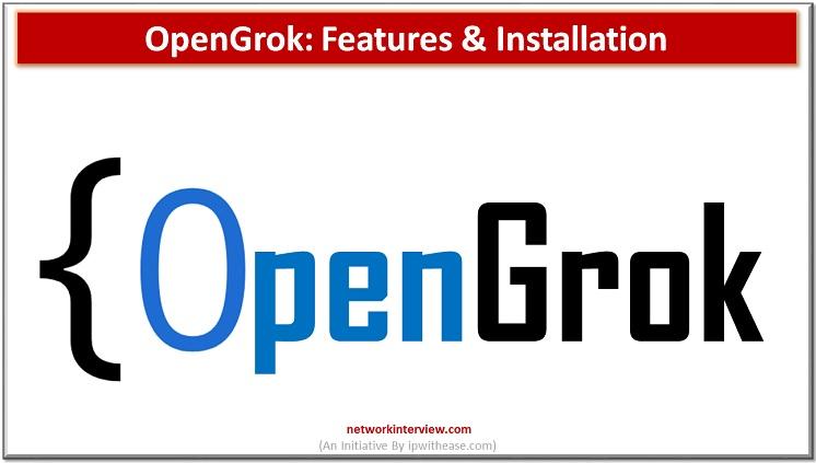 OpenGrok - Features & Installation